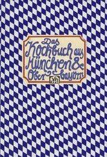 Das Kochbuch aus München und Oberbayern
