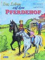 Das Leben auf dem Pferdehof