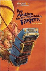 Das Mädchen mit den magnetischen Fingern