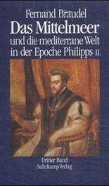 Das Mittelmeer und die mediterrane Welt in der Epoche Philipps II