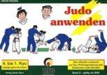 Das offizielle Lehrbuch des Deutschen Judo Bundes (DJB) e.V. zur Kyu-Prüfungsordnung / Judo anwenden