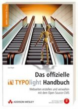 Das offizielle TYPOlight Handbuch, m. CD-ROM