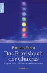 Das Praxisbuch der Chakras