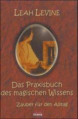 Das Praxisbuch des magischen Wissens