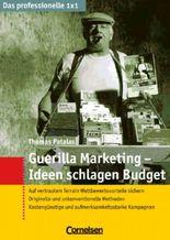 Das professionelle 1 x 1 / Guerilla-Marketing - Ideen schlagen Budget
