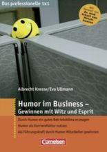 Das professionelle 1 x 1 / Humor im Business - Gewinnen mit Witz und Esprit