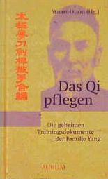 Das Qi pflegen: Die geheimen Trainingsdokumente der Familie Yang nach Chen Gong