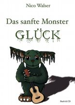 Das sanfte Monster Glück, m. CD-ROM