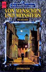 Das Schwarze Auge. Von Menschen und Monstern. Dreißigster Band aus der aventurischen Spielewelt.