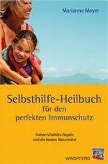 Das Selbsthilfe-Heilbuch für den perfekten Immunschutz