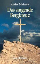 Das singende Bergkreuz