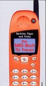 Das SMS-Buch für Frauen