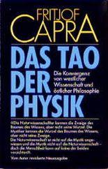 Das Tao der Physik. Die Konvergenz von westlicher Wissenschaft und östlicher Philosophie