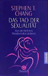 Das Tao der Sexualität. Von der tieferen Weisheit des Liebens.