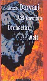 Das traurigste Orchester der Welt