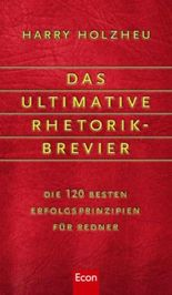Das ultimative Rhetorik-Brevier