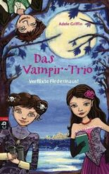 Das Vampir-Trio - Verflixte Fledermaus