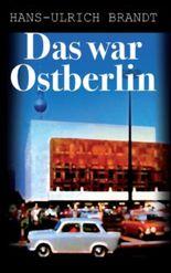 Das war Ostberlin