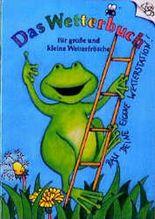 Das Wetterbuch für große und kleine Wetterfrösche. 10 Expl. a DM 4,80