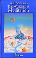 Das Wunder der Meditation