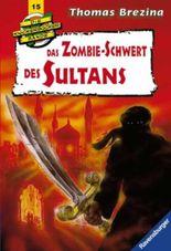 Die Knickerbocker-Bande: Das Zombie-Schwert des Sultans