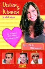Dates & Kisses - Die Flirt-Offensive