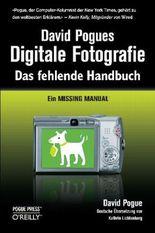 David Pogues Digitale Fotografie: Das fehlende Handbuch