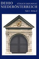 DEHIO-Handbuch / Niederösterreich - Südlich der Donau. Teil 2: M - Z