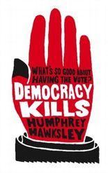 Democracy Kills