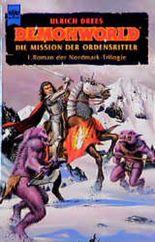 Demonworld. Die Mission der Ordensritter. Erster Roman der Nordmark- Trilogie.