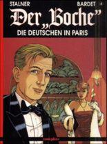 Der 'Boche', Bd.4, Die Deutschen in Paris