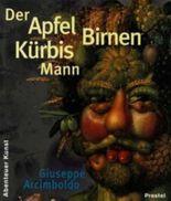 Der Apfel Birnen Kürbis Mann