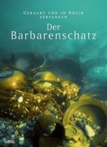 Der Barbarenschatz - Geraubt und im Rhein versunken