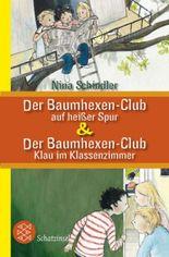 Der Baumhexen-Club auf heißer Spur & Der Baumhexen-Club – Klau im Klassenzimmer