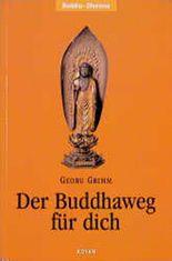 Der Buddhaweg für dich
