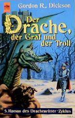 Der Drache, der Graf und der Troll. 5. Roman des Drachenritter- Zyklus.