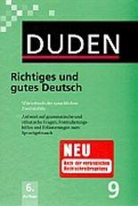 Der Duden in 12 Bänden. Das Standardwerk zur deutschen Sprache / Richtiges und gutes Deutsch