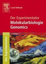 Der Experimentator: Molekularbiologie /Genomics