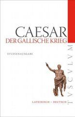 Der Gallische Krieg /Bellum Gallicum