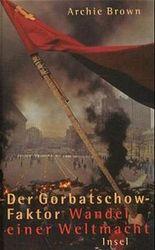 Der Gorbatschow-Faktor, Wandel einer Weltmacht