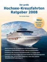 Der große Hochsee-Kreuzfahrten Ratgeber 2008