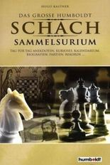 Der grosse Humboldt Schach Sammelsurium