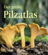 Der große Pilz Atlas