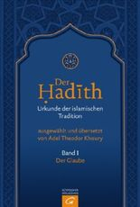 Der Hadith. Quelle der islamischen Tradition / Der Glaube
