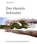 Der Heroin Schuster
