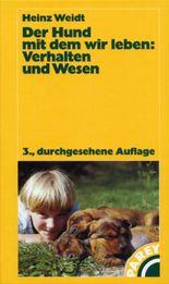 Der Hund mit dem wir leben: Verhalten und Wesen