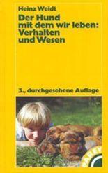 Der Hund mit dem wir leben, Verhalten und Wesen