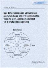 Der Interpersonale Circumplex als Grundlage einer Eigenschaftstheorie der Interpersonalität im beruflichen Kontext