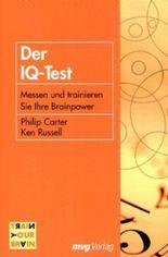 Der IQ-Test. Messen und Trainieren Sie Ihre Brainpower