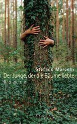 Der Junge, der die Bäume liebte
